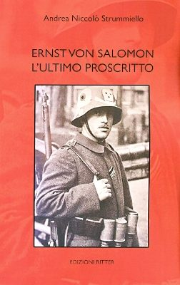 Ernst von Salomon. L'ultimo proscritto