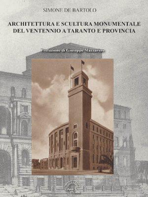 Architettura e scultura monumentale del ventennio a Taranto e provincia