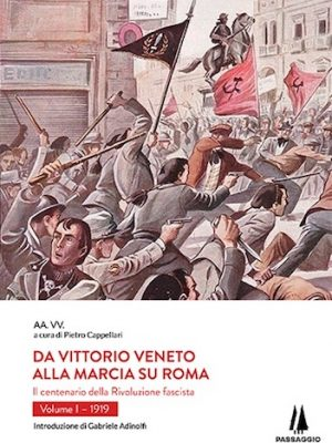 Da Vittorio Veneto alla marcia su Roma