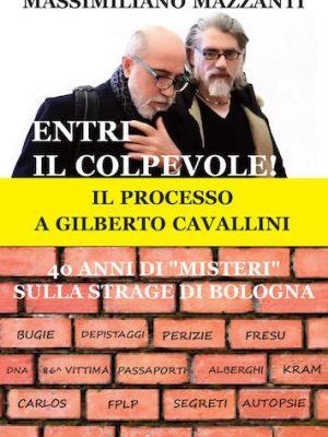 """Entri il colpevole! Il processo a Gilberto Cavallini. 40 anni di """"misteri"""" sulla strage di Bologna"""