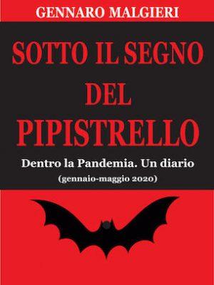 Sotto il segno del pipistrello. Dentro la Pandemia. Un diario (gennaio-maggio 2020)